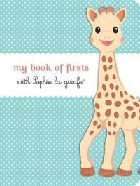 My Book of Firsts with Sophie La Girafe(r) by Sophie La Girafe