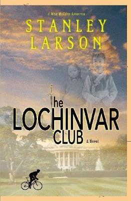 The Lochinvar Club by Stanley Larson image