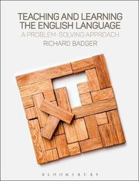 Teaching and Learning the English Language by Richard Badger