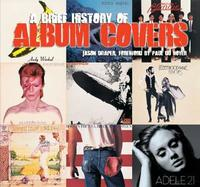 A Brief History of Album Covers (new edition) by Jason Draper