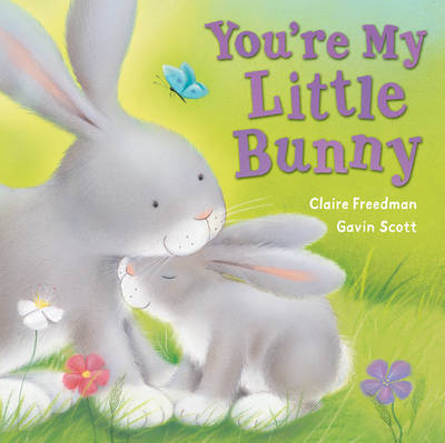 You're My Little Bunny by Claire Freedman image