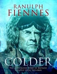 Colder by Ranulph Fiennes