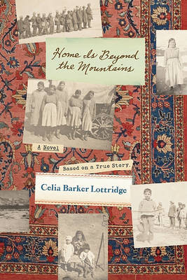 Home Is Beyond the Mountains by Celia Barker Lottridge