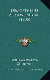 Demosthenes Against Midias (1906) by LL D