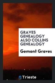 Graves Genealogy Also Collins Genealogy by Gemont Graves image
