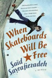 When Skateboards Will Be Free: A Memoir by Said Sayrafiezadeh image
