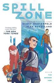 Spill Zone Book 2 by Scott Westerfeld