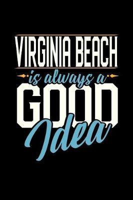 Virginia Beach Is Always a Good Idea by Dennex Publishing