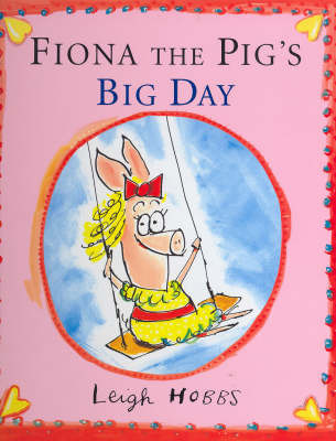 Fiona the Pig's Big Day by Hobbs Leigh image