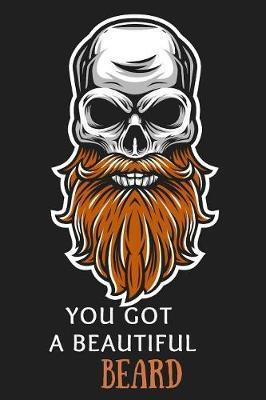 You Got a Beautiful Beard by Ace Publishing