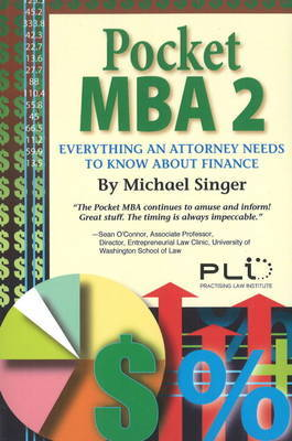 Pocket MBA: Everything an Attorney Needs to Know About Finance: No. 2 by Michael Singer image