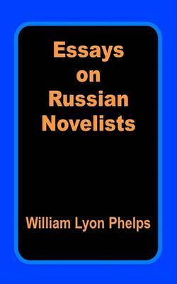 Essays on Russian Novelists by William Lyon Phelps image