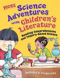 MORE Science Adventures with Children's Literature by Anthony D Fredericks