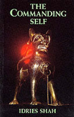 The Commanding Self by Idries Shah
