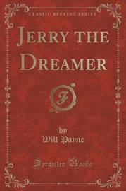 Jerry the Dreamer (Classic Reprint) by Will Payne