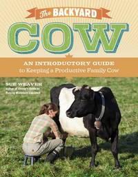 The Backyard Cow by Sue Weaver