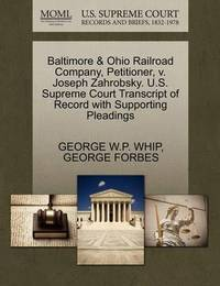 Baltimore & Ohio Railroad Company, Petitioner, V. Joseph Zahrobsky. U.S. Supreme Court Transcript of Record with Supporting Pleadings by George W P Whip