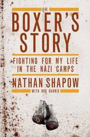 The Boxer's Story by Nathan Shapow