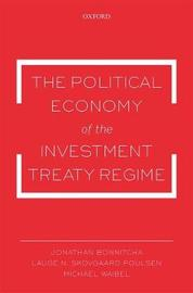 The Political Economy of the Investment Treaty Regime by Jonathan Bonnitcha