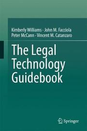 The Legal Technology Guidebook by Kimberly Williams