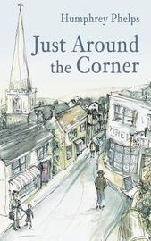 Just Around the Corner by Humphrey Phelps image