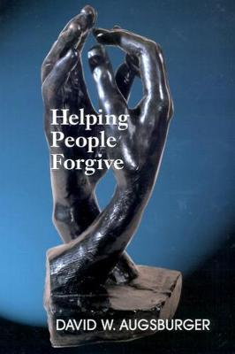 Helping People Forgive by David W Augsburger image