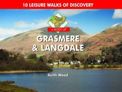 A Boot Up Grasmere and Langdale by Keith Wood