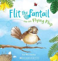 Flit the Fantail and the Flying Flop by Kat Merewether image