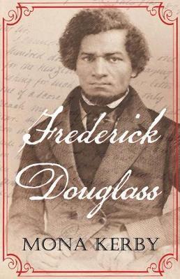 Frederick Douglass by Mona Kerby