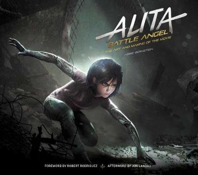 Alita: Battle Angel - The Art and Making of the Movie by Abbie Bernstein image