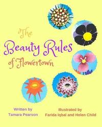 The Beauty Rules of Flowertown by Tamara Pearson