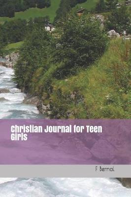 Christian Journal for Teen Girls by F Bernal