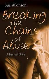 Breaking the Chains of Abuse by Sue Atkinson image