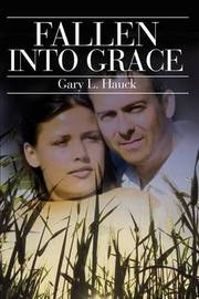 Fallen Into Grace by Gary L. Hauck image