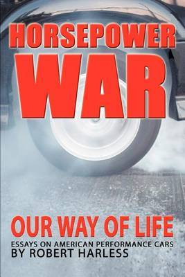 Horsepower War: Our Way of Life by Robert Harless image