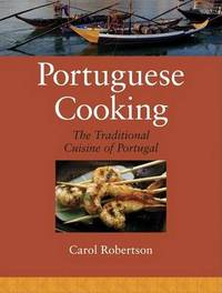 Portuguese Cooking: The Traditional Cuisine of Portugal by Carol Robertson image