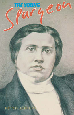 Young Spurgeon by Peter Jeffery