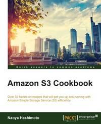 Amazon S3 Cookbook by Naoya Hashimoto