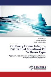 On Fuzzy Linear Integro-Deffrential Equations of Volterra Type by Rajab Nuha