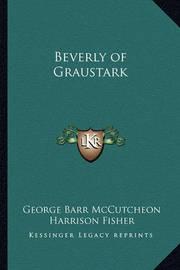 Beverly of Graustark by George , Barr McCutcheon