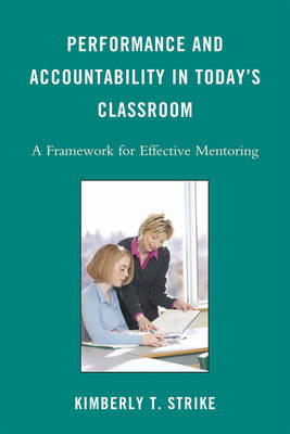 Performance and Accountability in Today's Classroom by Kimberly T. Strike