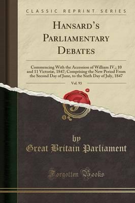 Hansard's Parliamentary Debates, Vol. 93 by Great Britain Parliament