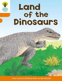 Oxford Reading Tree: Level 6: Stories: Land of the Dinosaurs by Roderick Hunt