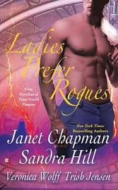 Ladies Prefer Rogues: Four Novellas of Time-Travel Passion by Janet Chapman image