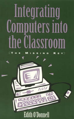 Integrating Computers into the Classroom by Edith J. O'Donnell image