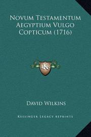Novum Testamentum Aegyptium Vulgo Copticum (1716) by David Wilkins