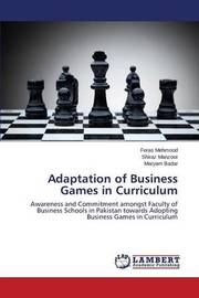 Adaptation of Business Games in Curriculum by Mehmood Feras
