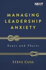 Managing Leadership Anxiety by Steve Cuss