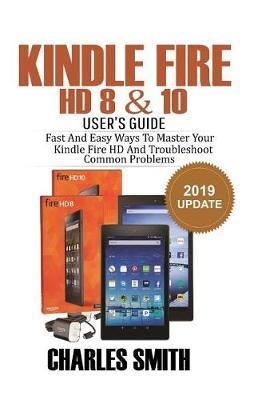 Kindle Fire HD 8 & 10 User's Guide | Charles Smith Book | In
