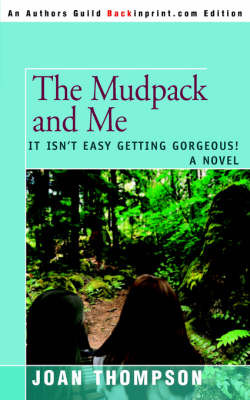 The Mudpack and Me: It Isn't Easy Getting Gorgeous! by Joan Thompson image
